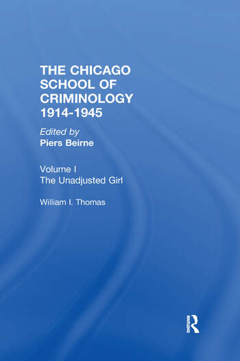 Chicago School Criminology Vol 1 The Unadjusted Girl by William I. Thomas book cover