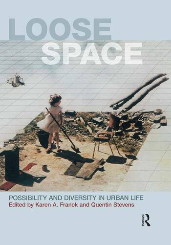 Loose Space Possibility and Diversity in Urban Life book cover