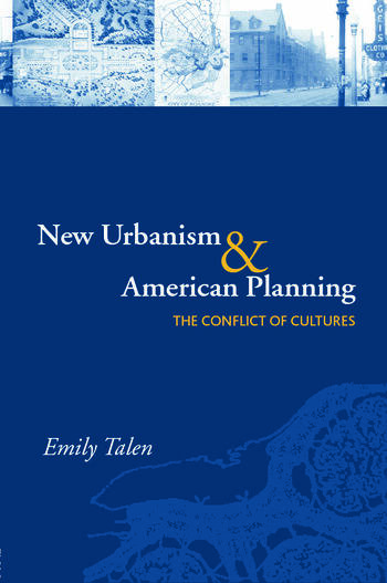 New Urbanism and American Planning The Conflict of Cultures book cover
