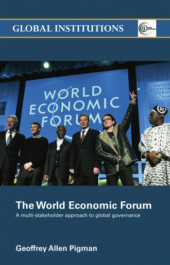The World Economic Forum A Multi-Stakeholder Approach to Global Governance book cover
