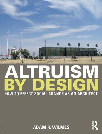 Altruism by Design How To Effect Social Change as an Architect book cover