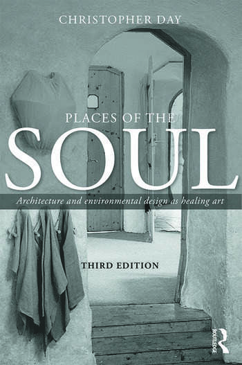 Places of the Soul Architecture and environmental design as a healing art book cover