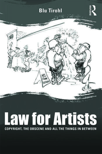 Law for Artists Copyright, the obscene and all the things in between book cover