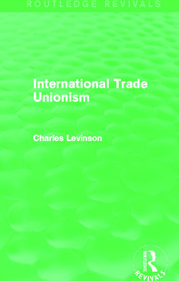 International Trade Unionism (Routledge Revivals) book cover