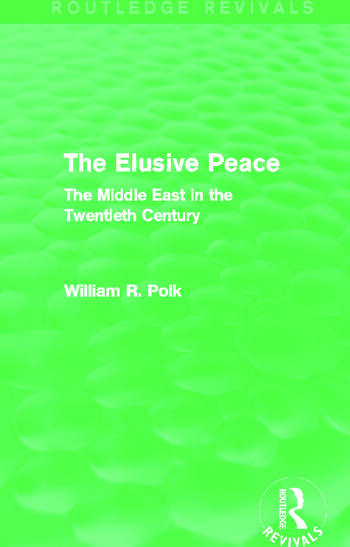 The Elusive Peace (Routledge Revivals) The Middle East in the Twentieth Century book cover