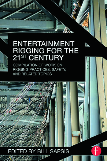 Entertainment Rigging for the 21st Century Compilation of Work on Rigging Practices, Safety, and Related Topics book cover