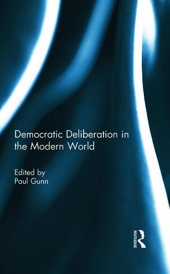 Democratic Deliberation in the Modern World book cover