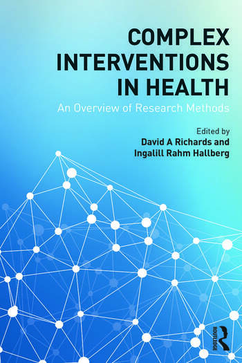 Complex Interventions in Health An overview of research methods book cover