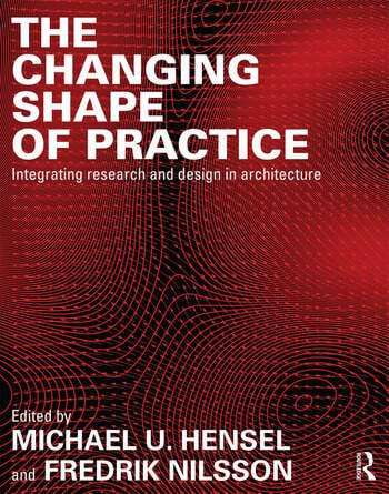 The Changing Shape of Practice Integrating Research and Design in Architecture book cover