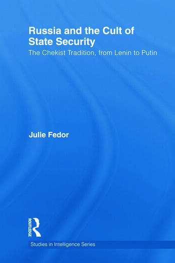 Russia and the Cult of State Security The Chekist Tradition, From Lenin to Putin book cover