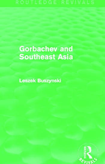 Gorbachev and Southeast Asia (Routledge Revivals) book cover