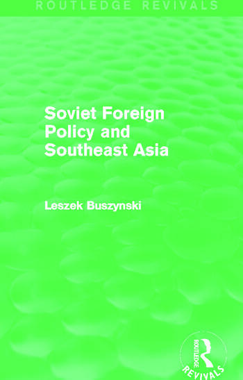 Soviet Foreign Policy and Southeast Asia (Routledge Revivals) book cover