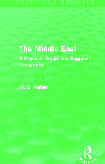 The Middle East (Routledge Revivals) A Physical, Social and Regional Geography book cover