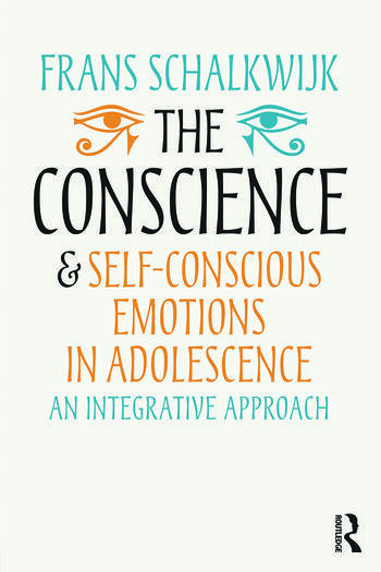 The Conscience and Self-Conscious Emotions in Adolescence An integrative approach book cover