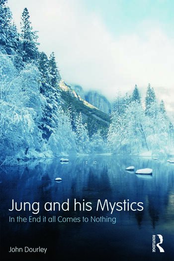 Jung and his Mystics In the end it all comes to nothing book cover