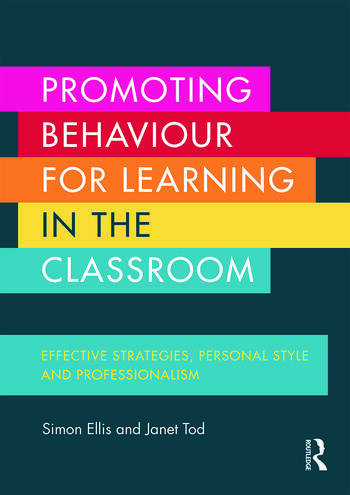 Promoting Behaviour for Learning in the Classroom Effective strategies, personal style and professionalism book cover