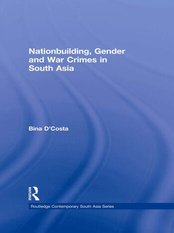 Nationbuilding, Gender and War Crimes in South Asia book cover
