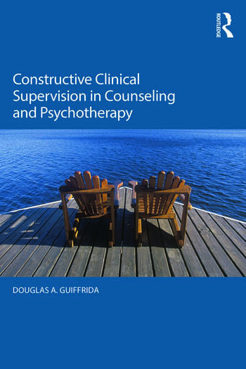 Constructive Clinical Supervision in Counseling and Psychotherapy book cover