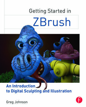 Getting Started in ZBrush An Introduction to Digital Sculpting and Illustration book cover
