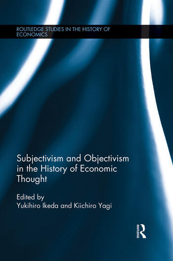 Subjectivism and Objectivism in the History of Economic Thought book cover