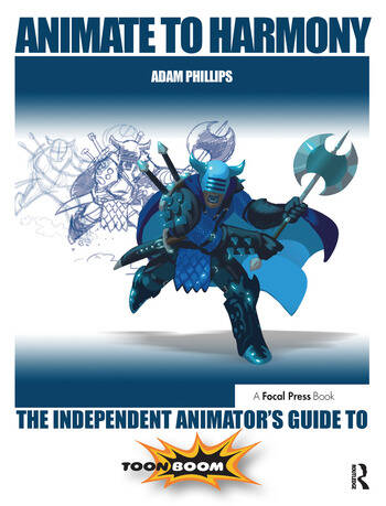 Animate to Harmony The Independent Animator's Guide to Toon Boom book cover