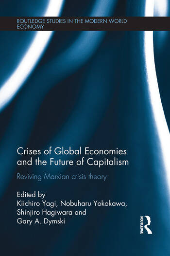 Crises of Global Economies and the Future of Capitalism Reviving Marxian Crisis Theory book cover