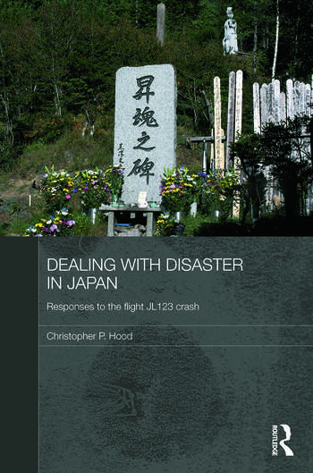 Dealing with Disaster in Japan Responses to the Flight JL123 Crash book cover