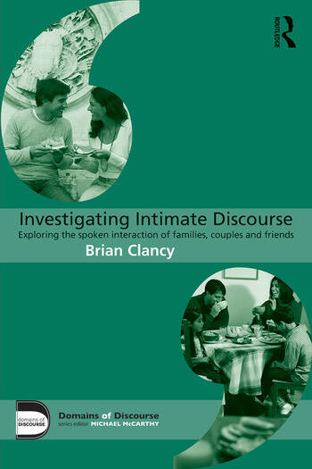 Investigating Intimate Discourse Exploring the spoken interaction of families, couples and friends book cover