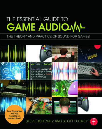 The Essential Guide to Game Audio The Theory and Practice of Sound for Games book cover