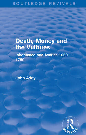 Death, Money and the Vultures (Routledge Revivals) Inheritance and Avarice 1660-1750 book cover