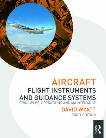 Aircraft Flight Instruments and Guidance Systems Principles, Operations and Maintenance book cover