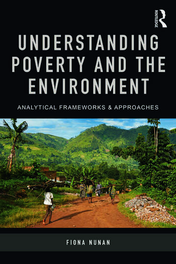 Understanding Poverty and the Environment Analytical frameworks and approaches book cover