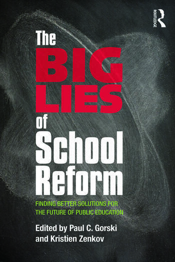 The Big Lies of School Reform Finding Better Solutions for the Future of Public Education book cover