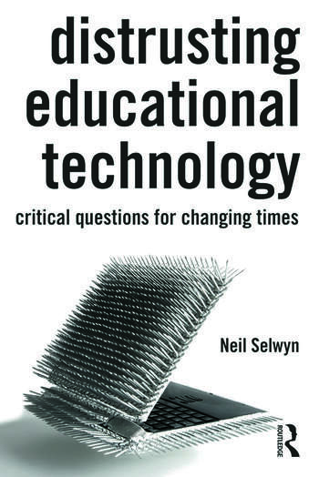Distrusting Educational Technology Critical Questions for Changing Times book cover