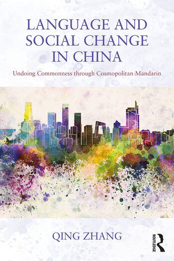 Language and Social Change in China Undoing Commonness through Cosmopolitan Mandarin book cover