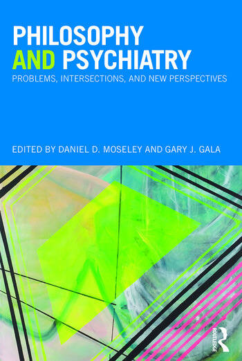 Philosophy and Psychiatry Problems, Intersections and New Perspectives book cover