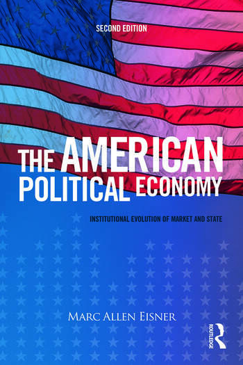 The American Political Economy Institutional Evolution of Market and State book cover