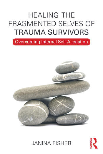 Healing the Fragmented Selves of Trauma Survivors Overcoming Internal Self-Alienation book cover