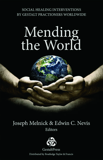 Mending the World Social Healing Interventions by Gestalt Practitioners Worldwide book cover