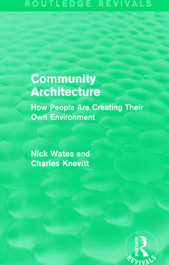 Community Architecture (Routledge Revivals) How People Are Creating Their Own Environment book cover