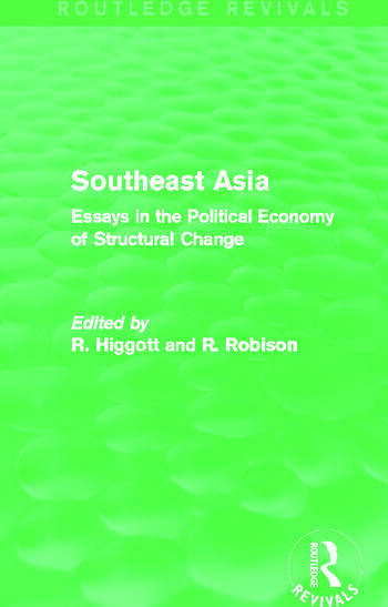 Southeast Asia (Routledge Revivals) Essays in the Political Economy of Structural Change book cover