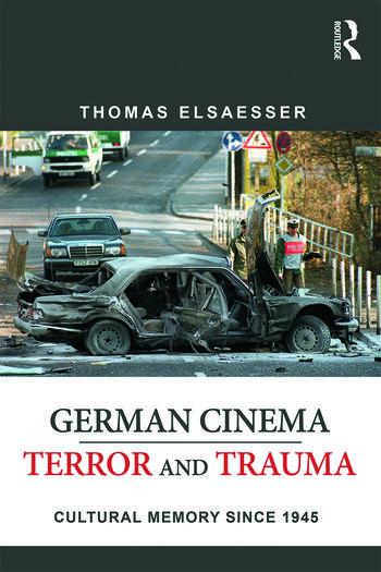 German Cinema - Terror and Trauma Cultural Memory Since 1945 book cover