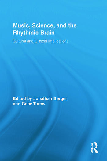 Music, Science, and the Rhythmic Brain Cultural and Clinical Implications book cover