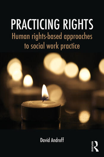 Practicing Rights Human rights-based approaches to social work practice book cover