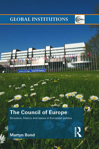 The Council of Europe Structure, History and Issues in European Politics book cover