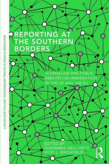 Reporting at the Southern Borders Journalism and Public Debates on Immigration in the US and the EU book cover