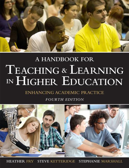 A Handbook for Teaching and Learning in Higher Education Enhancing academic practice book cover