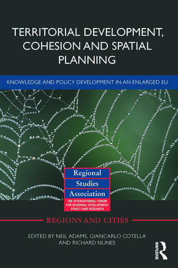 Territorial Development, Cohesion and Spatial Planning Knowledge and policy development in an enlarged EU book cover