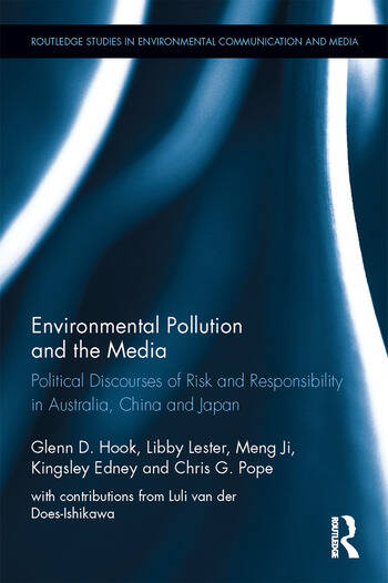 Environmental Pollution and the Media Political Discourses of Risk and Responsibility in Australia, China and Japan book cover