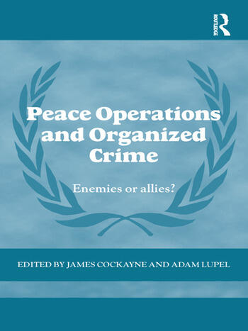 Peace Operations and Organized Crime Enemies or Allies? book cover